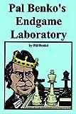 Pal Benko's Endgame Laboratory-Pal Benko