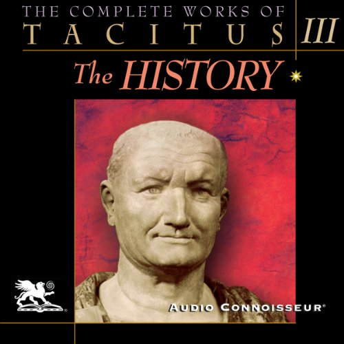The Complete Works of Tacitus: Volume 3: The History