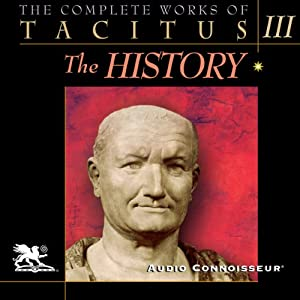 The Complete Works of Tacitus: Volume 3: The History Audiobook