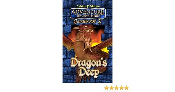 Dragons Deep (Adventure Begins Here: Gamebook Book 2)