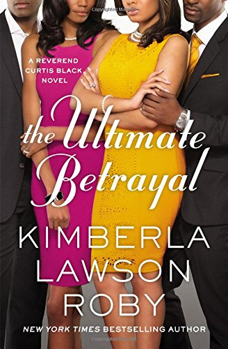 Books : The Ultimate Betrayal (A Reverend Curtis Black Novel)