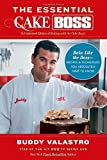 The Essential Cake Boss (A Condensed Edition of Baking with the Cake Boss): Bake Like The Boss--Recipes & Techniques You Absolutely Have to Know