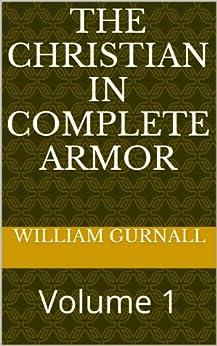 The Christian In Complete Armor: Volume 1 (English Edition) de [Gurnall, William]