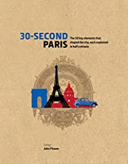 """""""If you want to know more about France's capital without the doorstop-heavy books, then 30-Second Paris will be right up your street."""" - Living France Think you know Paris? Why is it called the City of Lights? Where are the capital's vineyar..."""