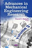 Advances in Mechanical Engineering Research, David E. Malach, 1612092438