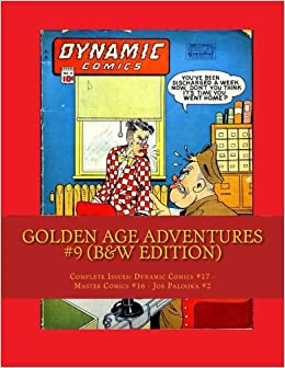 Golden Age Adventures 9 (BandW Edition): Complete Issues: Dynamic Comics 17 - Master Comics 16 - Joe Palooka 2