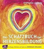 Das Schatzbuch der Herzensbildung: Grundlagen, Methoden und Spiele zur emotionalen Intelligenz
