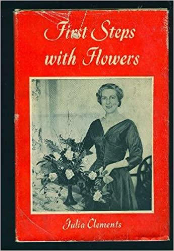 Download online First Steps with Flowers : Flower Arranging for Beginners PDF, azw (Kindle)