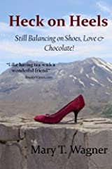 Heck on Heels: Still Balancing on Shoes, Love & Chocolate! Paperback