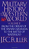 A Military History of the Western World, J. F. Fuller, 0306803054