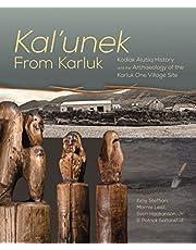 Kal'unek-from Karluk: Kodiak Alutiiq History and the Archaeology of the Karluk One Village Site