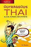 Outrageous Thai: Slang, Curses and Epithets