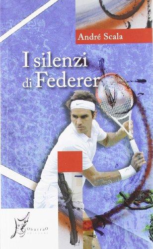 0b15c766b35b5 Amazon.com: I silenzi di Federer (Agli estremi dell'Occidente ...
