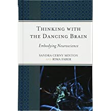 Thinking with the Dancing Brain: Embodying Neuroscience