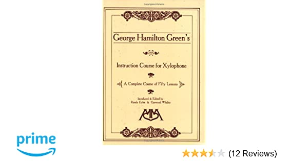 George Hamilton Greens Instruction Course For Xylophone A Complete