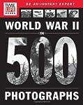 TIME-LIFE World War II in 500 Photogr...