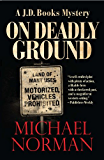On Deadly Ground: A J. D. Books Mystery (J.D. Books Series Book 1)