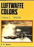 Luftwaffe Colors, Kenneth A. Merrick, 0668036524