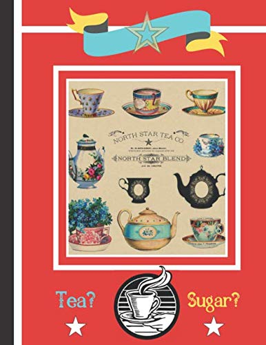 Tea? Sugar?: Vintage Retro Tea Print of Tea Cups and Tea Pots - Lined Notebook for Teachers, Work Colleagues, Tea Lovers by Blue Havana Press