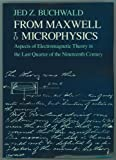 From Maxwell to Microphysics, Jed Z. Buchwald, 0226078833