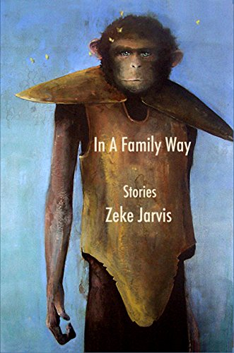 In A Family Way: Stories by [Jarvis, Zeke]