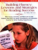 Building Fluency: Lessons and Strategies for Reading Success