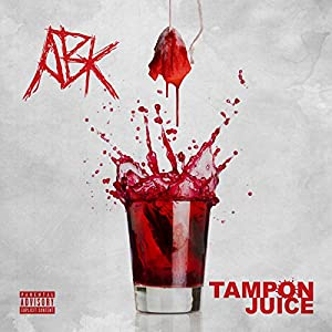 Tampon Juice [Explicit]