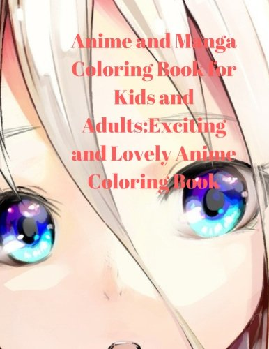 Anime and Manga Coloring Book for Kids and Adults:Exciting and Lovely Anime Coloring Book