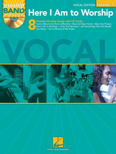 Here I Am to Worship - Vocal Edition: Worship Band Play-Along Volume 2