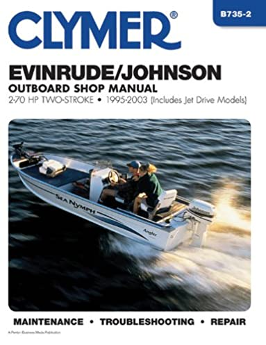 clymer evinrude johnson outboard shop manual 2 70 hp two stroke rh amazon com Clymer Manuals Honda CR250 Clymer Manuals XL75