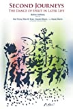 img - for Second Journeys: The Dance of Spirit in Later Life book / textbook / text book