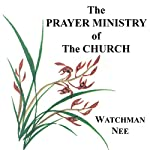 The Prayer Ministry of the Church | Watchman Nee