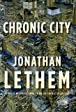 Chronic City, Jonathan Lethem, 0385518633