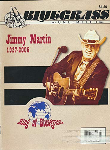 BlueGrass Unlimited : Articles- 31 Years at the Station Inn Nashville; Bob Jamieson and the Original Blue Grass Boys; Warren Hellman; James Henry Jimmy Martin 1927 2005 King of Bluegrass (2005 Journal