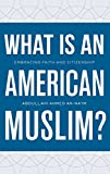 img - for What Is an American Muslim?: Embracing Faith and Citizenship book / textbook / text book