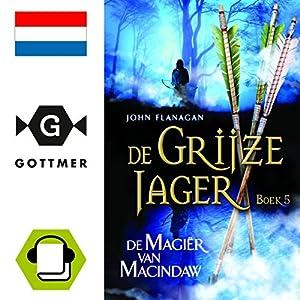 De magier van Macindaw (De Grijze Jager 5) Hörbuch