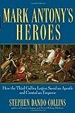 Mark Antony's Heroes, Stephen Dando-Collins, 0471788996
