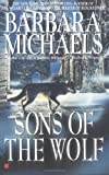 Sons of the Wolf, Barbara Michaels, 0425116875