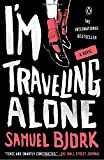 I'm Traveling Alone: A Novel