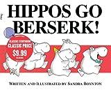 Hippos Go Berserk!, Sandra Boynton, 1416996192