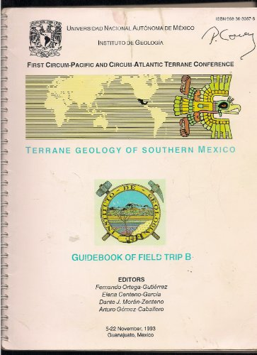 Terrane Geology of Southern Mexico Guidebook of Field Trip B