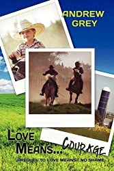 Love Means... Courage (Farm Series)
