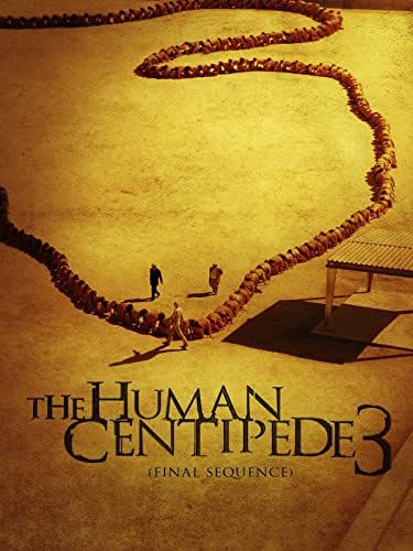 Human Centipede III: Final Sequence