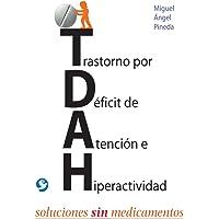 Trastorno Por Deficit de Atencion E Hiperactividad: Soluciones Sin Medicamentos