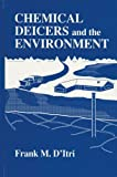 Chemical Deicers and the Environment, D'Itri, Frank M., 0873717058