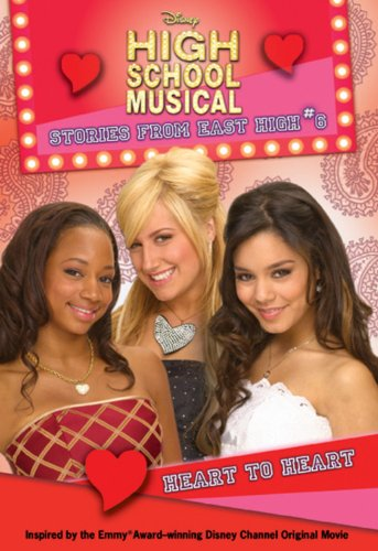Heart to Heart (Disney High School Musical: Stories from East High, No.6) - APPROVED