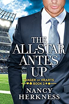 The All-Star Antes Up (Wager of Hearts Book 2) by [Herkness, Nancy]