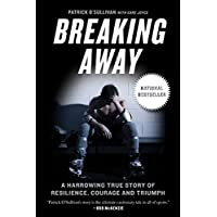 Breaking Away: A Harrowing True Story of Resilience, Courage, and Triumph