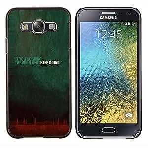 TECHCASE---Cubierta de la caja de protección para la piel dura ** Samsung Galaxy E5 E500 ** --Yendo Aunque Infierno Keep Going Cita de la inspiración