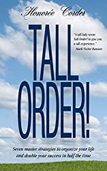 Tall Order!: Seven Master Strategies to Organize Your Life and Double Your Success in Half the Time